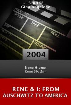 Rene & I: From Auschwitz to America online free