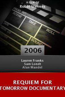 Requiem for Tomorrow Documentary online free