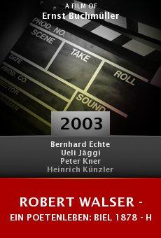 Robert Walser - ein Poetenleben: Biel 1878 - Herisau 1956 online free