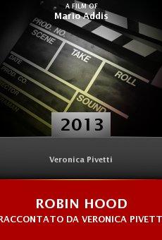 Robin Hood raccontato da Veronica Pivetti online free