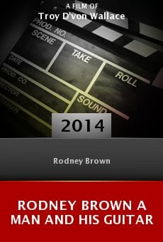 Watch Rodney Brown a Man and His Guitar online stream