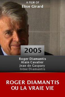 Roger Diamantis ou La vraie vie online free