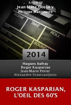 Ver película Roger Kasparian, l'oeil des 60's
