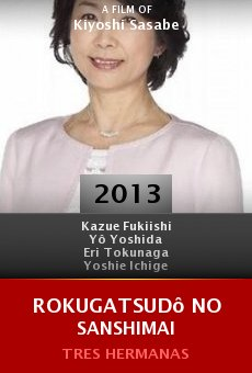 Ver película Rokugatsudô no sanshimai