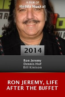 Ver película Ron Jeremy, Life After the Buffet