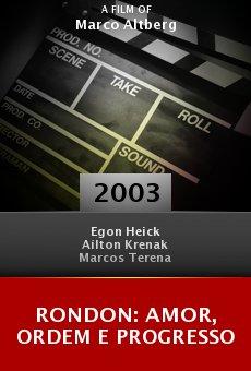 Rondon: Amor, Ordem e Progresso online free