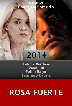 Watch Rosa fuerte online stream