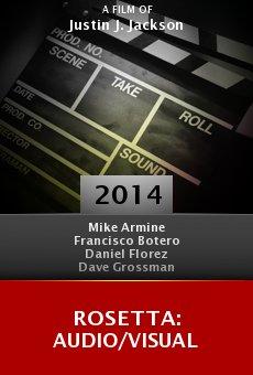 Watch Rosetta: Audio/Visual online stream