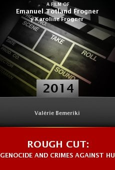 Rough Cut: Genocide and Crimes Against Humanity online free
