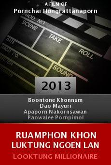 Watch Ruamphon khon luktung ngoen lan online stream