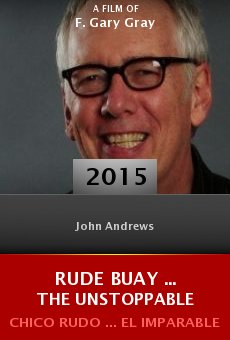 Watch Rude Buay ... The Unstoppable online stream