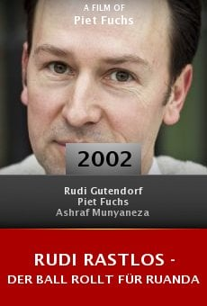 Rudi Rastlos - Der Ball rollt für Ruanda online free