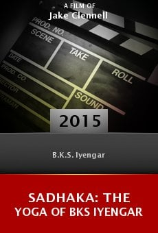 Sadhaka: The Yoga of BKS Iyengar online free