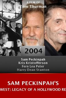 Sam Peckinpah's West: Legacy of a Hollywood Renegade online free