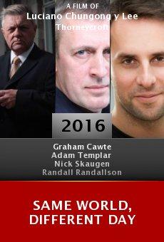 Watch Same World, Different Day online stream