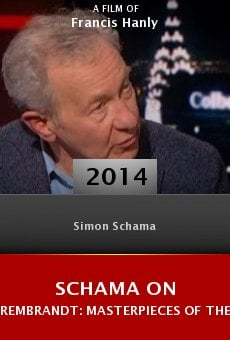 Ver película Schama on Rembrandt: Masterpieces of the Late Years