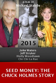Seed Money: The Chuck Holmes Story online free