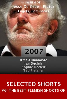 Selected Shorts #6: The Best Flemish Shorts of 2006 online free