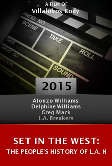 Set in the West: The People's History of L.A. Hip Hop online free