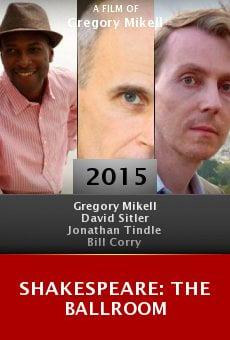 Shakespeare: The Ballroom online
