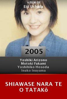 Shiawase nara te o tatakô online free