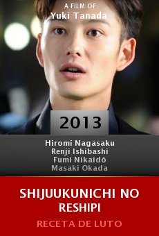Watch Shijuukunichi no reshipi online stream