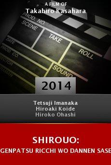 Ver película Shirouo: Genpatsu ricchi wo dannen saseta machi