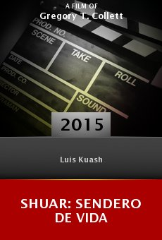 Ver película Shuar: Sendero De Vida
