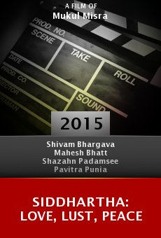 Watch Siddhartha: Love, Lust, Peace online stream