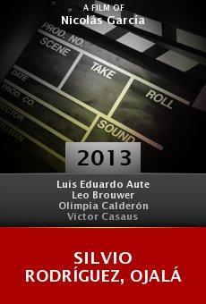 Ver película Silvio Rodríguez, Ojalá