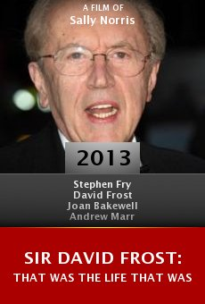 Watch Sir David Frost: That Was the Life That Was online stream