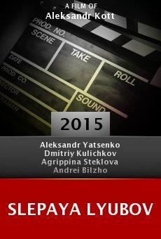Ver película Slepaya lyubov