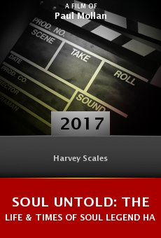 Ver película Soul Untold: The Life & Times of Soul Legend Harvey Scales
