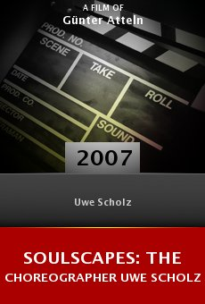 Soulscapes: The Choreographer Uwe Scholz online free