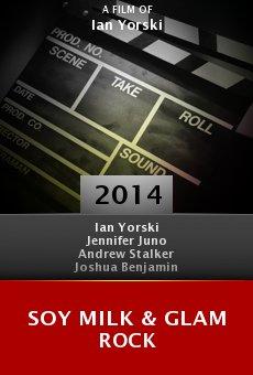 Ver película Soy Milk & Glam Rock
