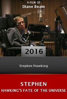 Watch Stephen Hawking's Fate of the Universe online stream
