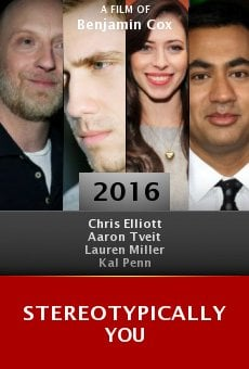 Watch Stereotypically You online stream