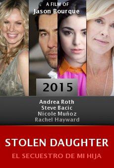 Watch Stolen Daughter online stream