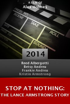 Ver película Stop at Nothing: The Lance Armstrong Story