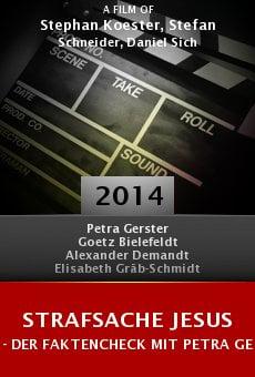 Strafsache Jesus - Der Faktencheck mit Petra Gerster online free