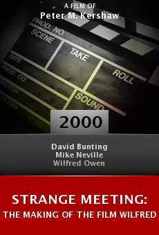 Strange Meeting: The Making of the Film Wilfred online free