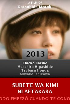 Watch Subete wa kimi ni aetakara online stream