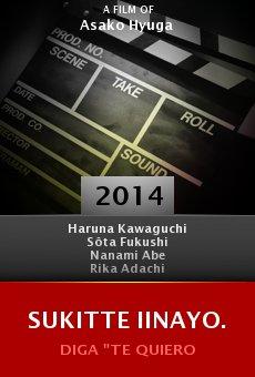 Ver película Sukitte iinayo.