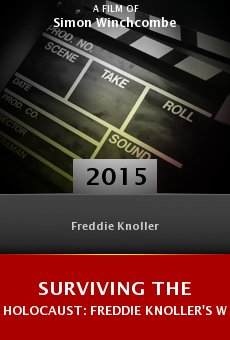 Ver película Surviving the Holocaust: Freddie Knoller's War