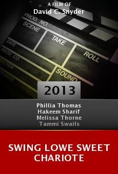 Ver película Swing Lowe Sweet Chariote