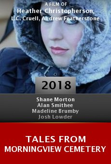 Watch Tales from Morningview Cemetery online stream