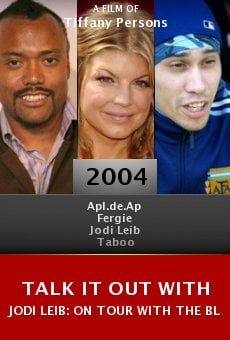 Talk It Out with Jodi Leib: On Tour with the Black Eyed Peas online free