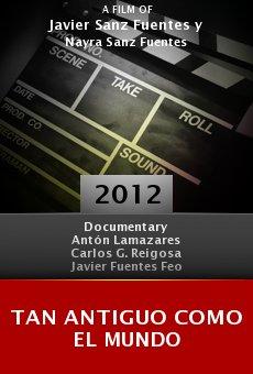 Ver película Tan antiguo como el mundo