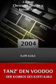 Tanz' den Voodoo - Der Kosmos des Koffi Kôkô online free