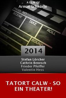 Watch Tatort Calw - So ein Theater! online stream